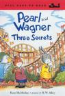 Pearl and Wagner: Three Secrets Cover Image