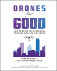 Drones for Good: How to Bring Sociotechnical Thinking Into the Classroom (Synthesis Lectures on Engineers) Cover Image