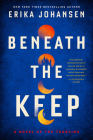 Beneath the Keep: A Novel of the Tearling Cover Image