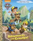 Adventures with Grandpa! (PAW Patrol) (Little Golden Book) Cover Image