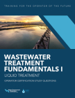 Wastewater Treatment Fundamentals I—Liquid Treatment Operator Certification Study Questions Cover Image
