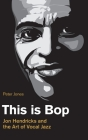 This is Bop: Jon Hendricks and the Art of Vocal Jazz (Popular Music History) Cover Image