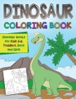 Dinosaur Coloring Book: Dinosaur Books for Kids 3-8, Toddlers, Boys and Girls Cover Image