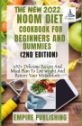 The New 2022 Noom Diet Cookbook for Beginners and Dummies (2nd Edition): 100+ Delicious Recipes And Meal Plan To Lose weight And Restore Your Metaboli Cover Image