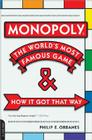 Monopoly: The World's Most Famous Game -- And How It Got That Way Cover Image