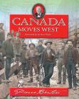 Canada Moves West (Pierre Berton's History for Young Canadians) Cover Image