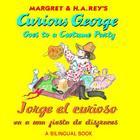 Jorge el curioso va a una fiesta de disfraces/Curious George Goes to a Costume Party (Bilingual edition) Cover Image