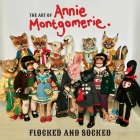 The Art of Annie Montgomerie: Flocked and Socked Cover Image