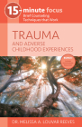 Trauma and Adverse Childhood Experiences: Brief Counseling Techniques That Work Cover Image