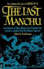 The Last Manchu: The Fabulous Life Story of Henry Pu Yi, The Last Emperor of China Cover Image