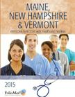 Maine, New Hampshire & Vermont Physician Directory with Healthcare Facilities 2015 Twenty-Third Edition (Folios Physician Directory of Maine Vermont a Cover Image