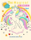 The Magical Unicorn Coloring Book - Adorable Designs with Magical Unicorns Living In All 4 Seasons: Spring, Summer, Autumn and Winter; Glossy Cover Ma Cover Image