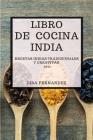 Libro de Cocina India 2021 (Indian Cookbook 2021 Spanish Edition): Recetas Indias Tradicionales Y Creativas Cover Image