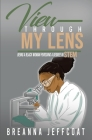 View Through My Lens: Being a Black Woman Pursuing a Degree in STEM Cover Image