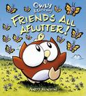 Owly & Wormy, Friends All Aflutter! Cover Image