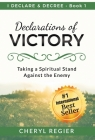 Declarations of VICTORY: Taking a Spiritual Stand Against the Enemy Cover Image