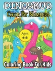 Dinosaur Color By Numbers Coloring Book For Kids: Dinosaurs, Dangerous Animals An Exciting Color By Number Coloring Book for Kids Ages 4-8!! Cover Image