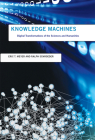 Knowledge Machines: Digital Transformations of the Sciences and Humanities (Infrastructures) Cover Image