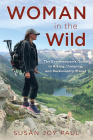Woman in the Wild: The Everywoman's Guide to Hiking, Camping, and Backcountry Travel Cover Image