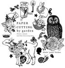 Paper Cutting by Garden: Flowers, Animals and Other Decorating Ideas Cover Image