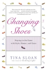 Changing Shoes: Staying in the Game with Style, Humor, and Grace Cover Image