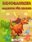 Dinosaurier Malbuch für Kinder: Nettes und lustiges Dinosaurier-Malbuch für Jungen, Mädchen, Kleinkinder, Vorschulkinder Cover Image