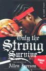 Only the Strong Survive: The Odyssey of Allen Iverson Cover Image