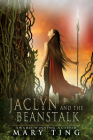 Jaclyn and the Beanstalk (A Tangled Fairy Tale) Cover Image