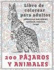 200 pájaros y animales - Libro de colorear para adultos - Armadillo, Wolverine, Raccoon, Cheetah, otro Cover Image