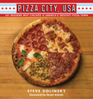 Pizza City, USA: 101 Reasons Why Chicago Is America's Greatest Pizza Town Cover Image