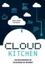 Cloud Kitchen: Seu Restaurante na Velocidade da Internet Cover Image