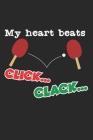 My Heart Beats Click ... Clack: A5 Notizbuch, 120 Seiten gepunktet punktiert, Tischtennis Tischtennisspieler Tischtennisverein Verein Tisch Tennis Spo Cover Image