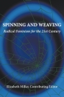 Spinning and Weaving: Radical Feminism for the 21st Century Cover Image