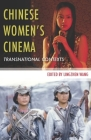 Chinese Womenâ (Tm)S Cinema: Transnational Contexts (Film and Culture) Cover Image