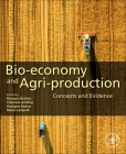 Bio-Economy and Agri-Production: Concepts and Evidence Cover Image
