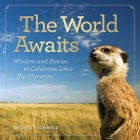 The World Awaits: Wisdom and Stories to Celebrate Life's Big Moments Cover Image