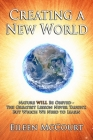 Creating a New World: Nature WILL be obeyed - the greatest lesson never taught, but which we need to Learn Cover Image