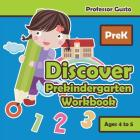 Discover Prekindergarten Workbook - PreK - Ages 4 to 5 Cover Image