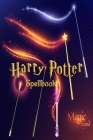Harry Potter Spellbook: The Unofficial Harry Potter Spellbook, A Complete Reference Guide To Every Spell In the Wizarding World, Wizard Traini Cover Image