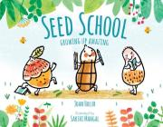 Seed School: Growing Up Amazing Cover Image