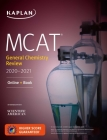 MCAT General Chemistry Review 2020-2021: Online + Book (Kaplan Test Prep) Cover Image