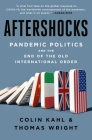 Aftershocks: Pandemic Politics and the End of the Old International Order Cover Image