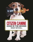 Citizen Canine: Dogs in the Movies Cover Image