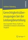 Gerechtigkeitsüberzeugungen Bei Der Leistungsbeurteilung: Eine Grounded-Theory-Studie Mit Lehrkräften Im Deutsch-Schwedischen Vergleich Cover Image