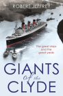 Giants of the Clyde: The Great Ships and the Great Yards Cover Image