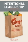 Intentional Leadership: The Glen's Market Culture Cover Image