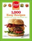 Food Network Magazine 1,000 Easy Recipes: Super Fun Food for Every Day Cover Image