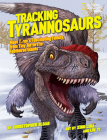 Tracking Tyrannosaurs: Meet T. rex's fascinating family, from tiny terrors to feathered giants Cover Image