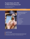 Plunkett's Wireless, Wi-Fi, RFID & Cellular Industry Almanac 2021: Wireless, Wi-Fi, RFID & Cellular Industry Market Research, Statistics, Trends and L Cover Image