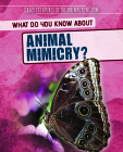 What Do You Know about Animal Mimicry? Cover Image